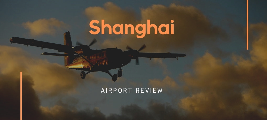 Shanghai PVG Airport Review